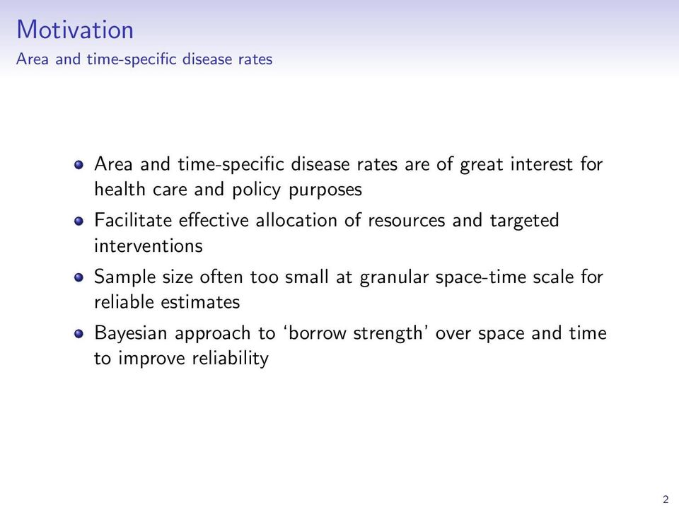 resources and targeted interventions Sample size often too small at granular space-time scale