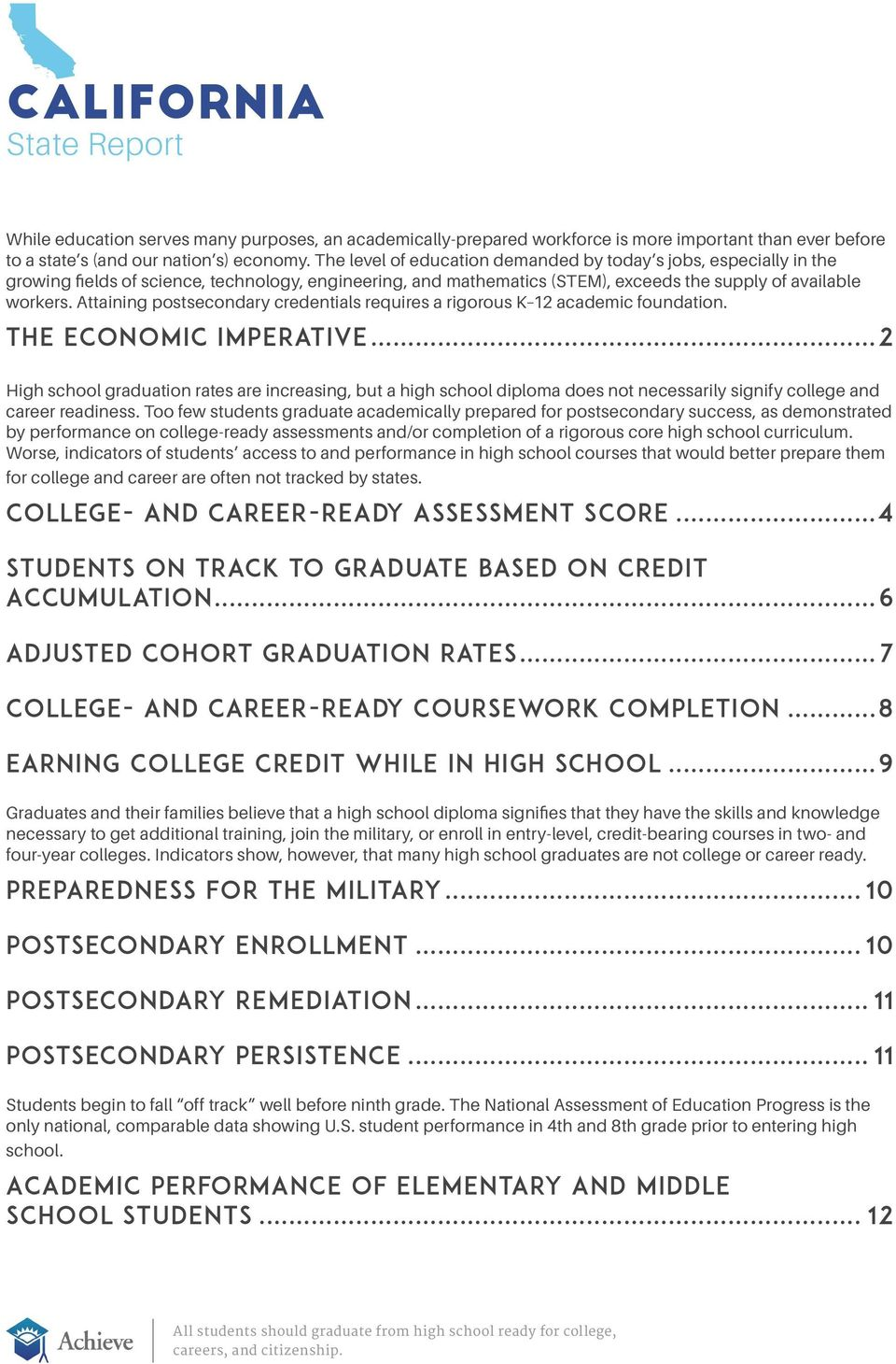 Attaining postsecondary credentials requires a rigorous K 12 academic foundation. The Economic Imperative.