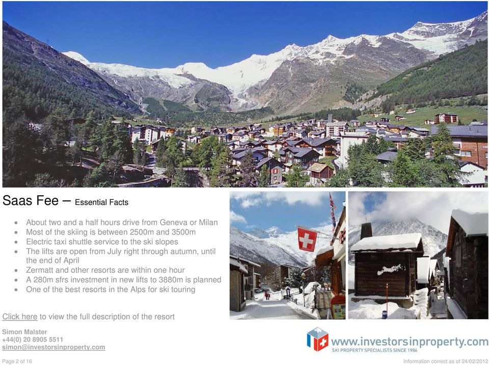Zermatt and other resorts are within one hour A 280m sfrs investment in new lifts to 3880m is planned One of the best resorts