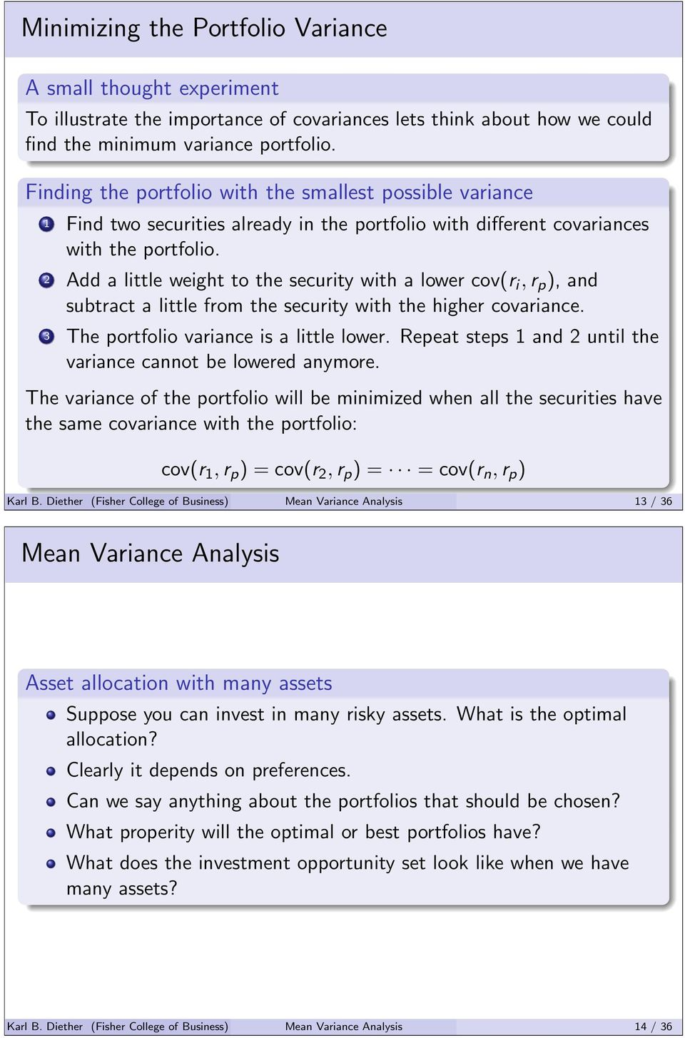 2 Add a little weight to the security with a lower cov(r i, r p ), and subtract a little from the security with the higher covariance. 3 The portfolio variance is a little lower.
