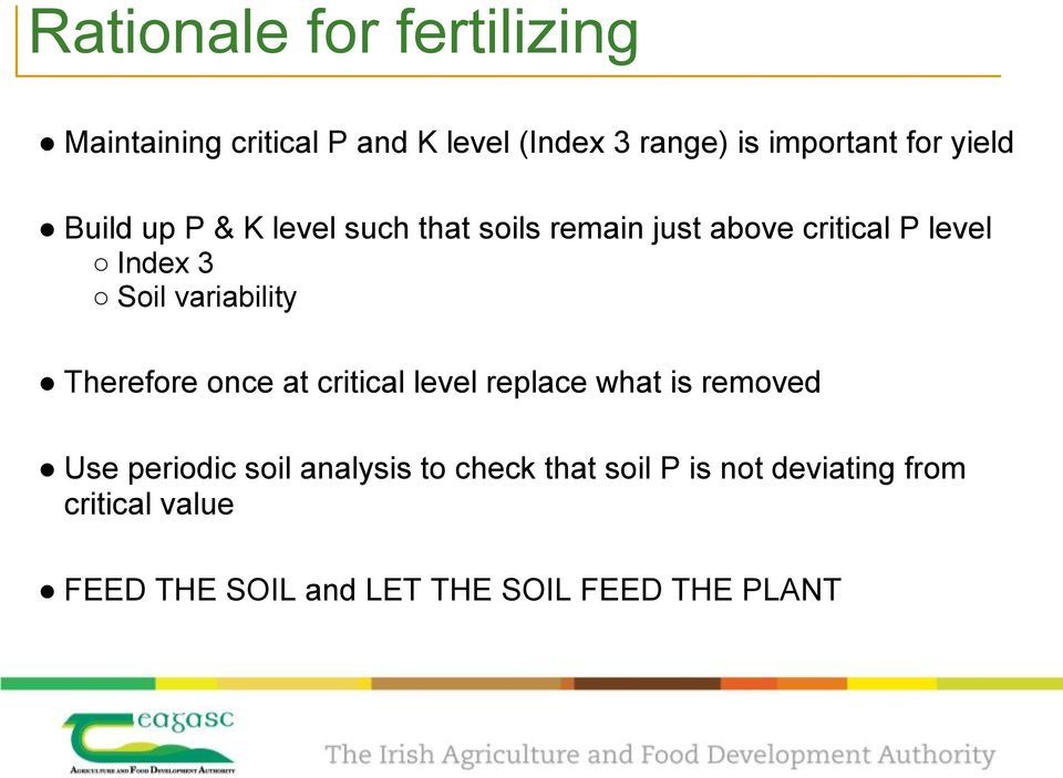 variability Therefore once at critical level replace what is removed Use periodic soil
