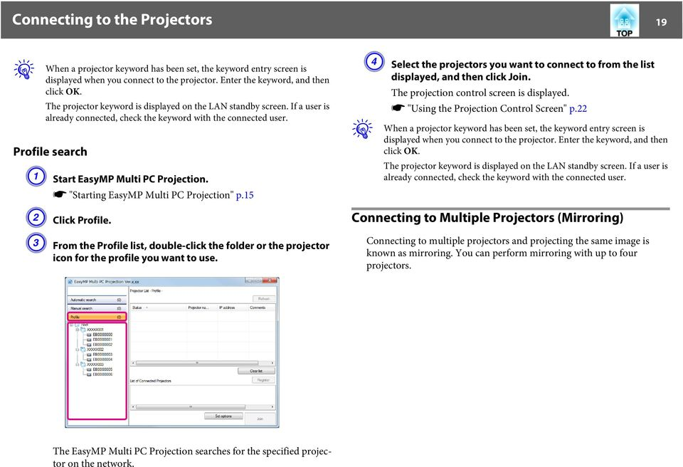 "s ""Starting EasyMP Multi PC Projection"" p.15 B Click Profile. C From the Profile list, double-click the folder or the projector icon for the profile you want to use."