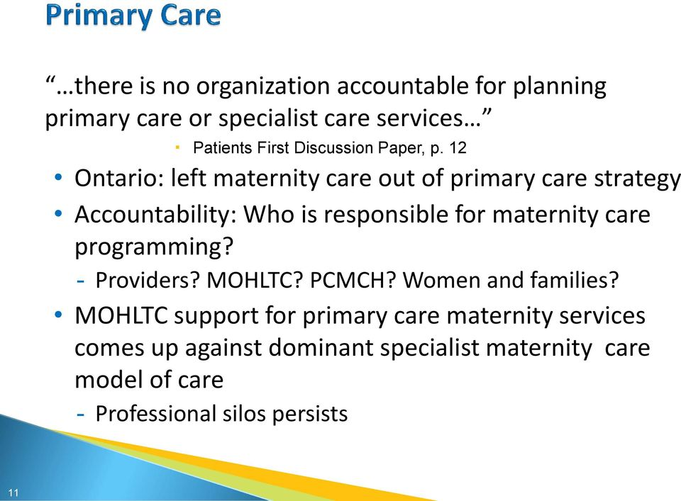 12 Ontario: left maternity care out of primary care strategy Accountability: Who is responsible for maternity