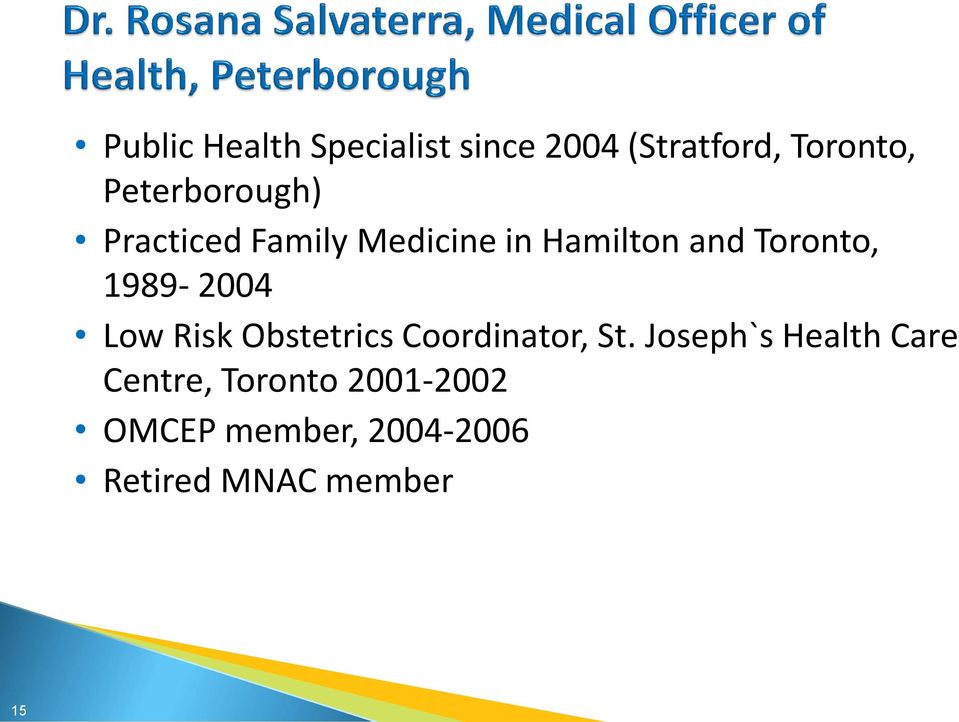 1989-2004 Low Risk Obstetrics Coordinator, St.