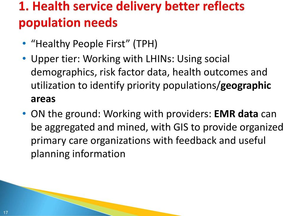 populations/geographic areas ON the ground: Working with providers: EMR data can be
