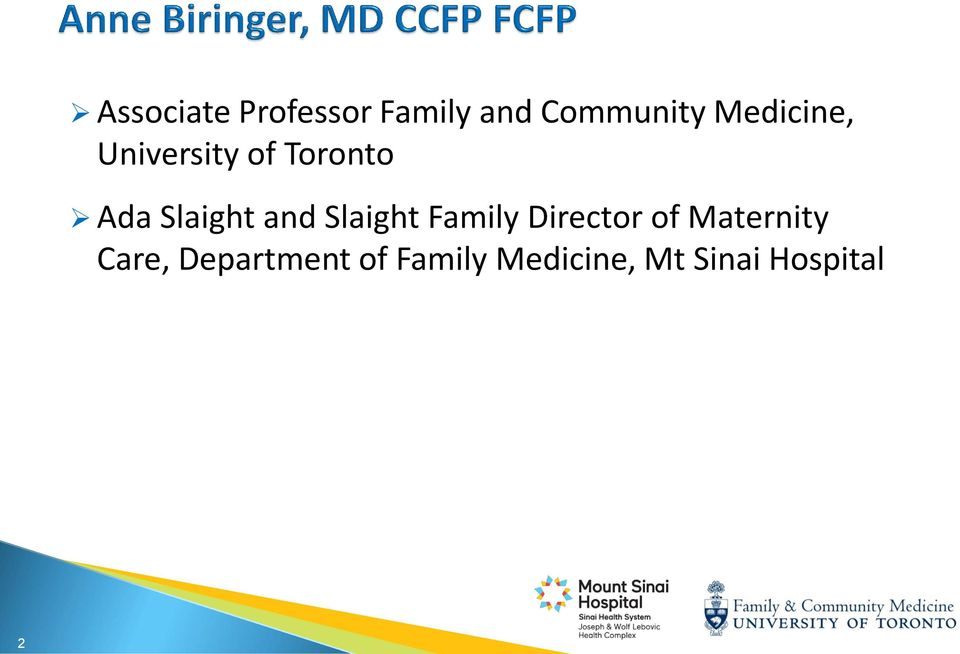 and Slaight Family Director of Maternity