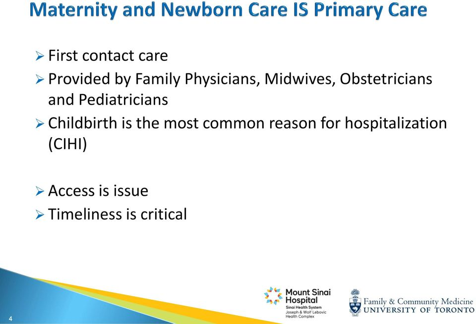 Pediatricians Childbirth is the most common