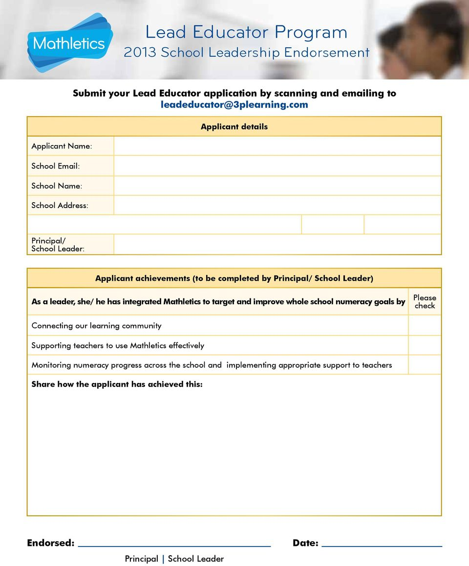 com Applicant details Principal/ School Leader: Applicant achievements (to be completed by Principal/ School Leader) As a leader, she/ he has integrated Mathletics to