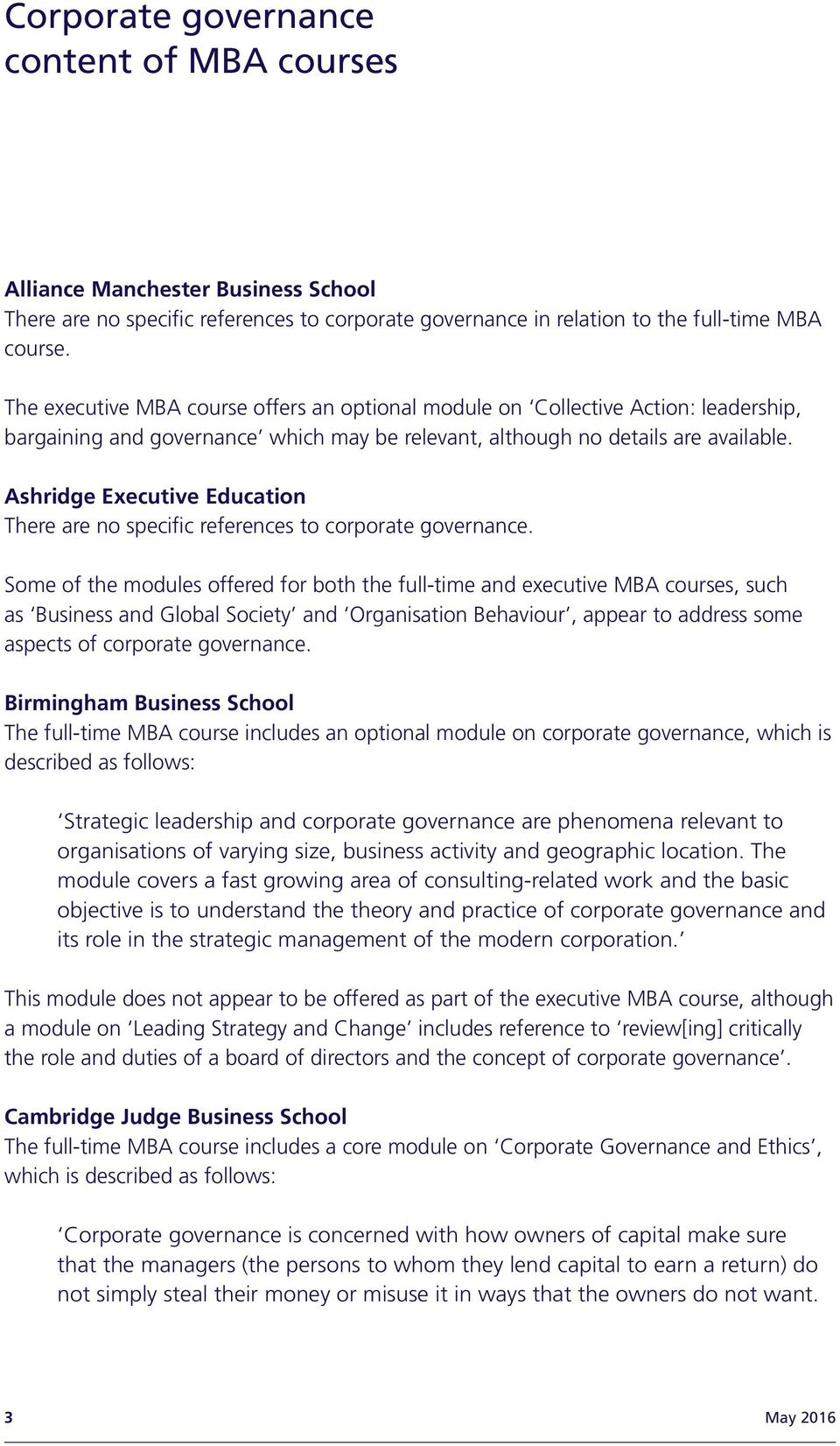 Ashridge Executive Education Some of the modules offered for both the full-time and executive MBA courses, such as Business and Global Society and Organisation Behaviour, appear to address some
