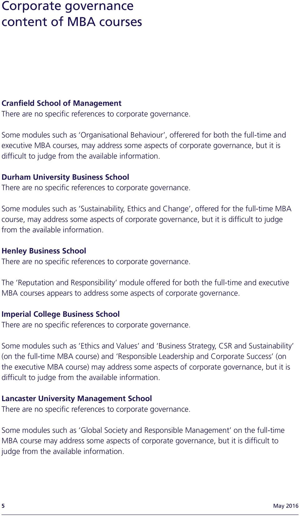 Durham University Business School Some modules such as Sustainability, Ethics and Change, offered for the full-time MBA course, may address some aspects of corporate governance, but it is  Henley