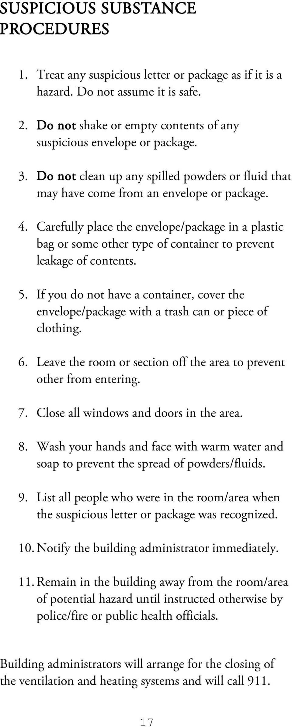 Carefully place the envelope/package in a plastic bag or some other type of container to prevent leakage of contents. 5.