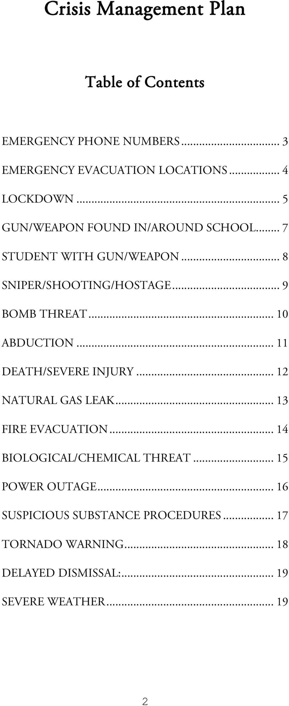 .. 10 ABDUCTION... 11 DEATH/SEVERE INJURY... 12 NATURAL GAS LEAK... 13 FIRE EVACUATION... 14 BIOLOGICAL/CHEMICAL THREAT.