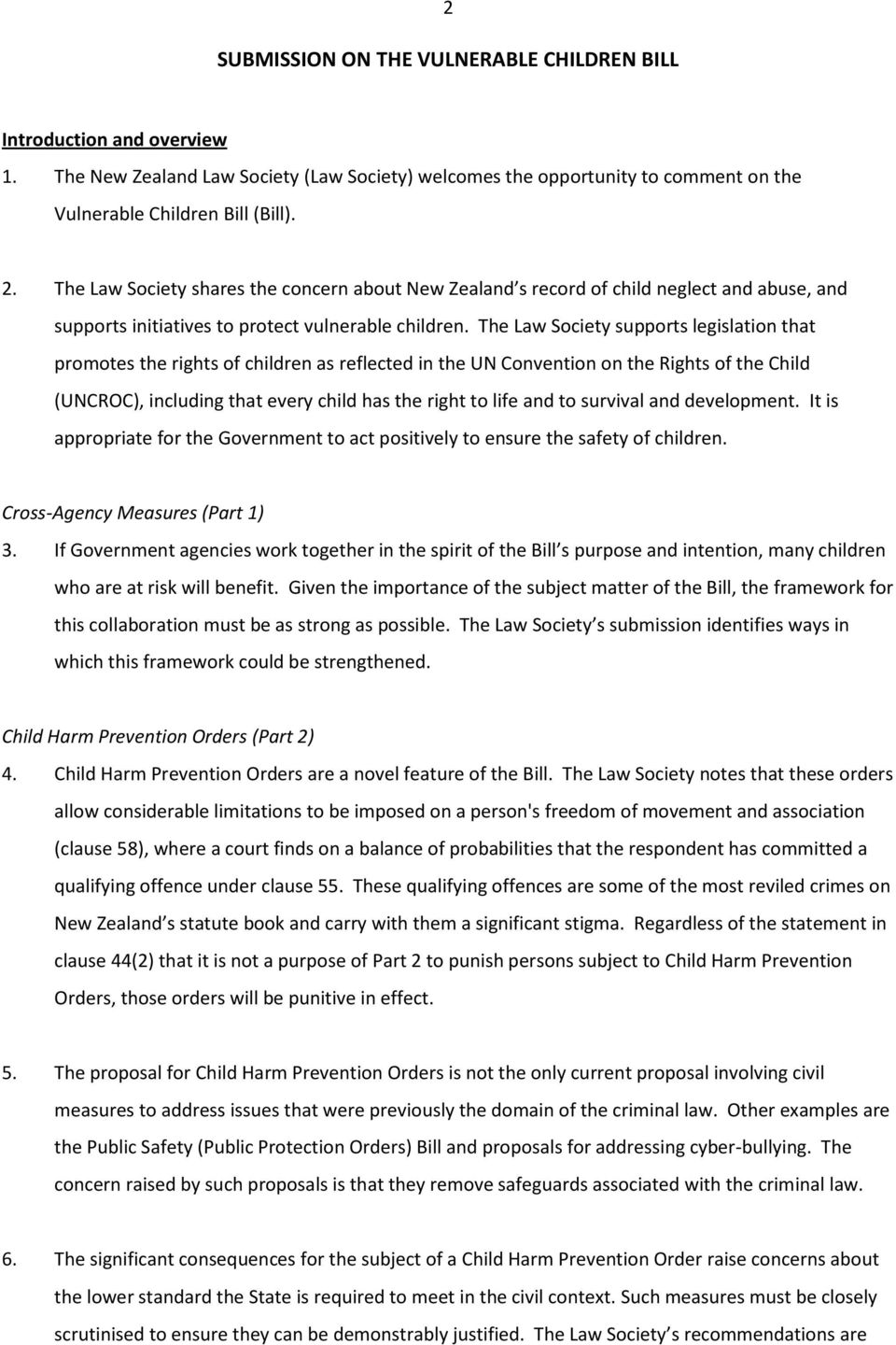 The Law Society supports legislation that promotes the rights of children as reflected in the UN Convention on the Rights of the Child (UNCROC), including that every child has the right to life and