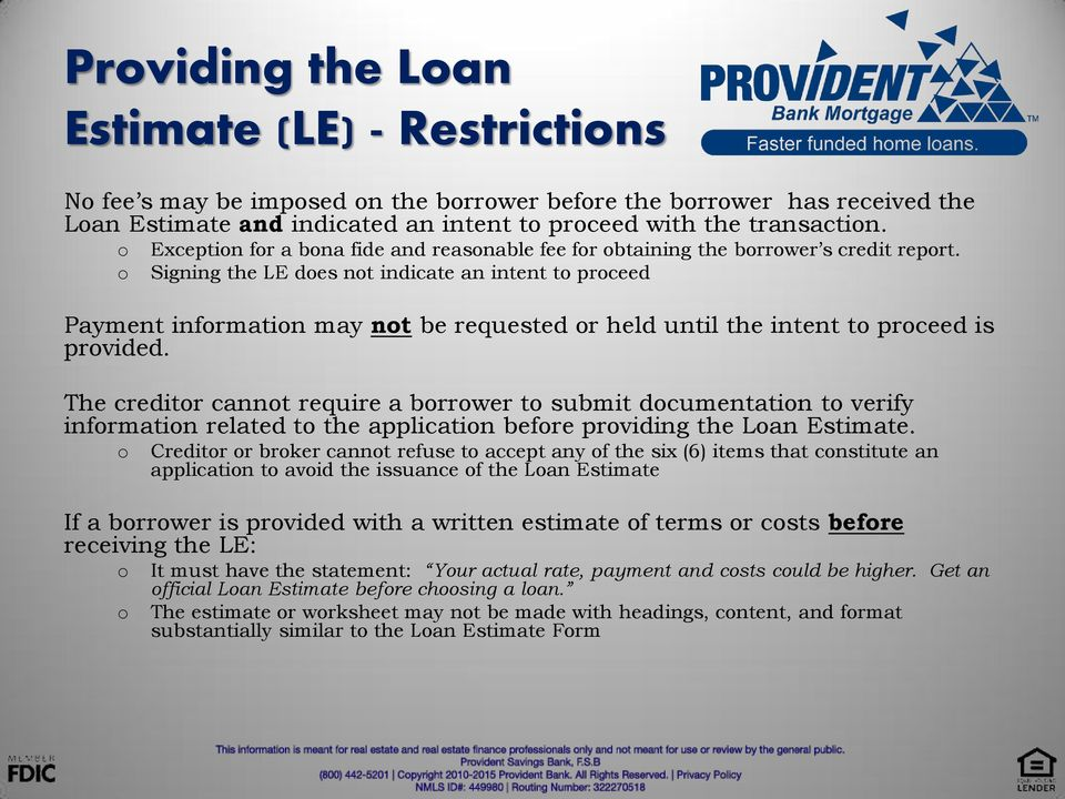 Signing the LE does not indicate an intent to proceed Payment information may not be requested or held until the intent to proceed is provided.