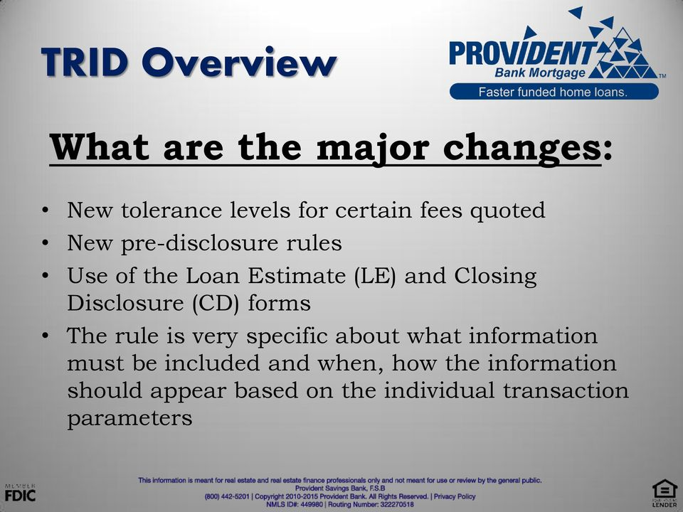 Disclosure (CD) forms The rule is very specific about what information must be