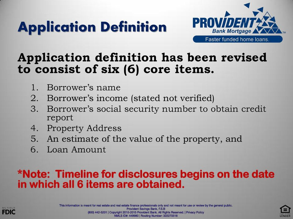 Borrower s social security number to obtain credit report 4. Property Address 5.