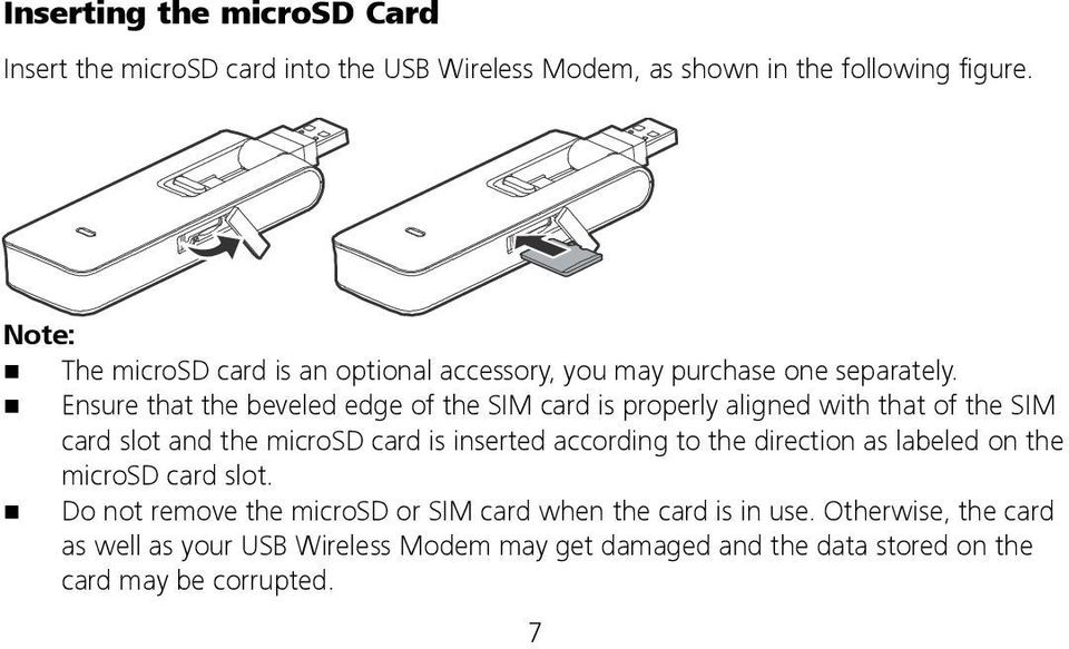 Ensure that the beveled edge of the SIM card is properly aligned with that of the SIM card slot and the microsd card is inserted according to