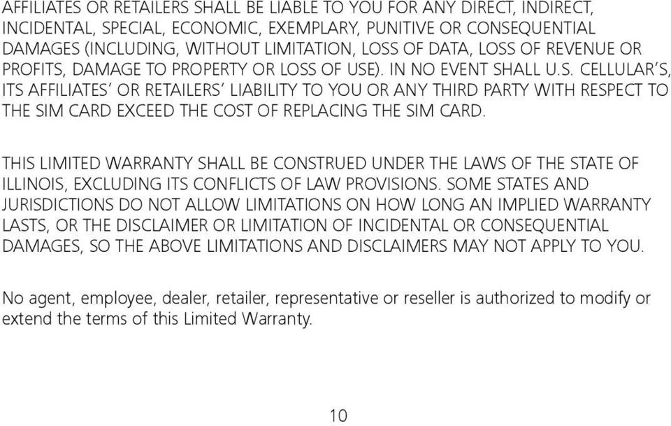 THIS LIMITED WARRANTY SHALL BE CONSTRUED UNDER THE LAWS OF THE STATE OF ILLINOIS, EXCLUDING ITS CONFLICTS OF LAW PROVISIONS.