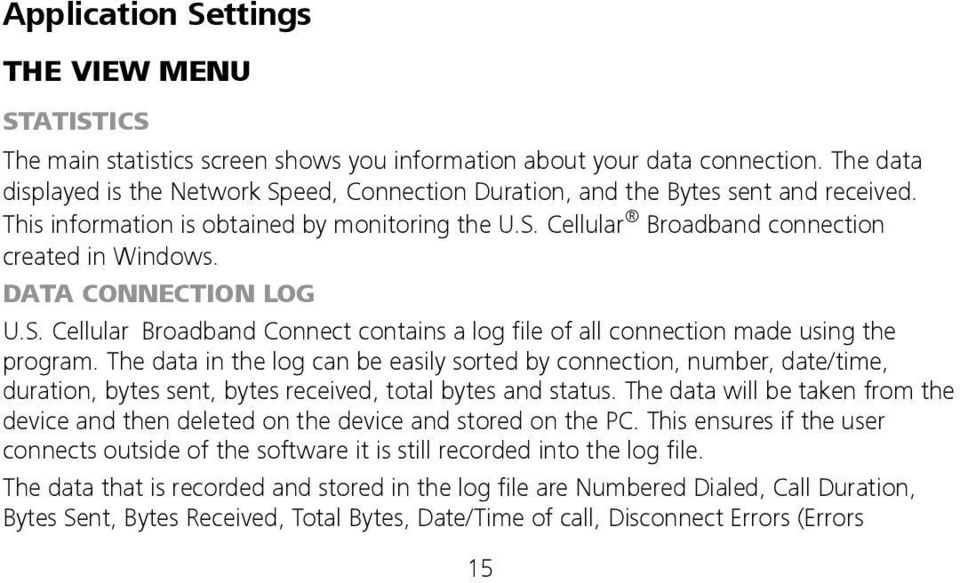 DATA CONNECTION LOG U.S. Cellular Broadband Connect contains a log file of all connection made using the program.