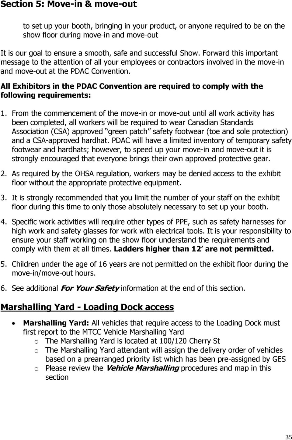 All Exhibitors in the PDAC Convention are required to comply with the following requirements: 1.