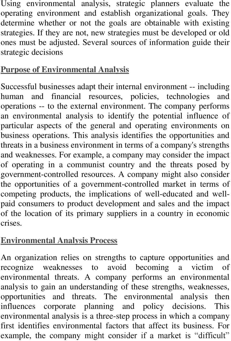 Several sources of information guide their strategic decisions Purpose of Environmental Analysis Successful businesses adapt their internal environment -- including human and financial resources,
