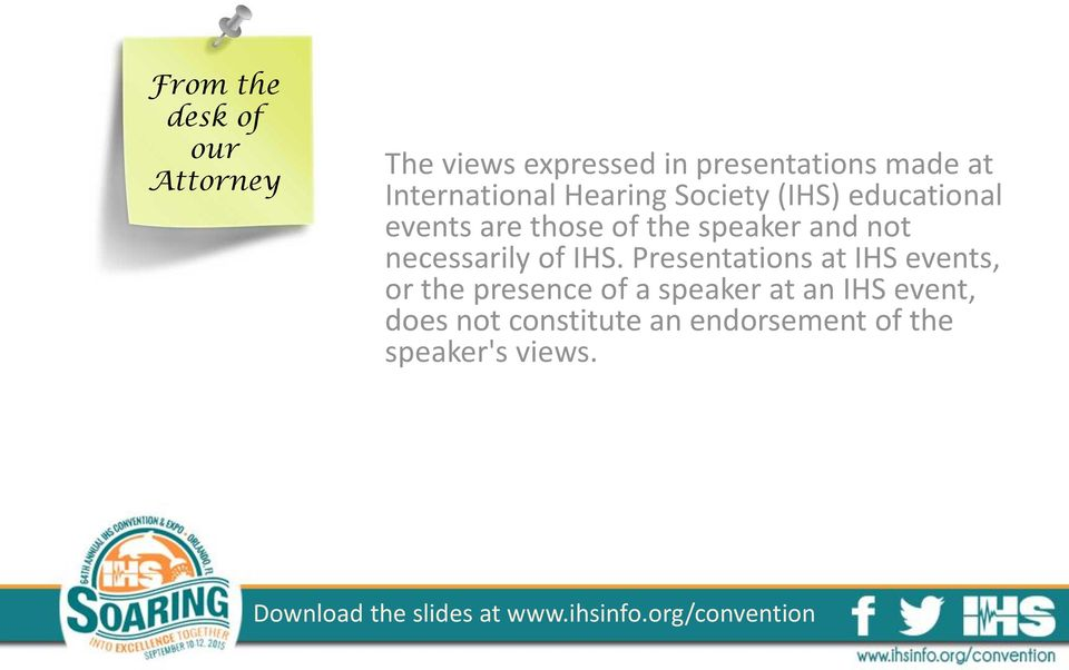 IHS. Presentations at IHS events, or the presence of a speaker at an IHS event, does not
