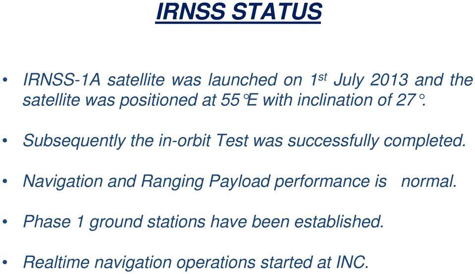 Subsequently the in-orbit Test was successfully completed.