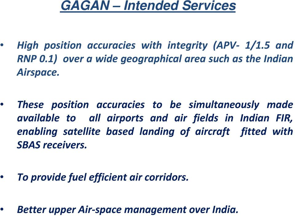 These position accuracies to be simultaneously made available to all airports and air fields in Indian
