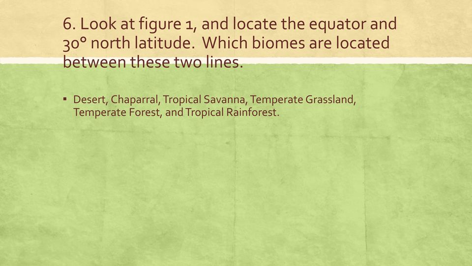 Which biomes are located between these two lines.