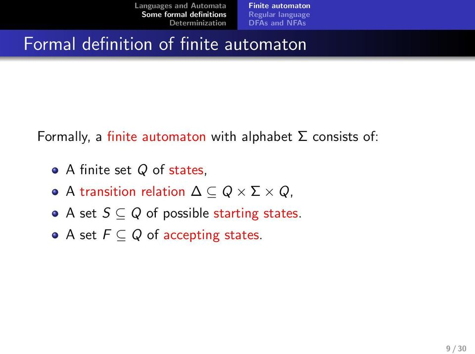 consists of: A finite set Q of sttes, A trnsition reltion Q Σ Q, A