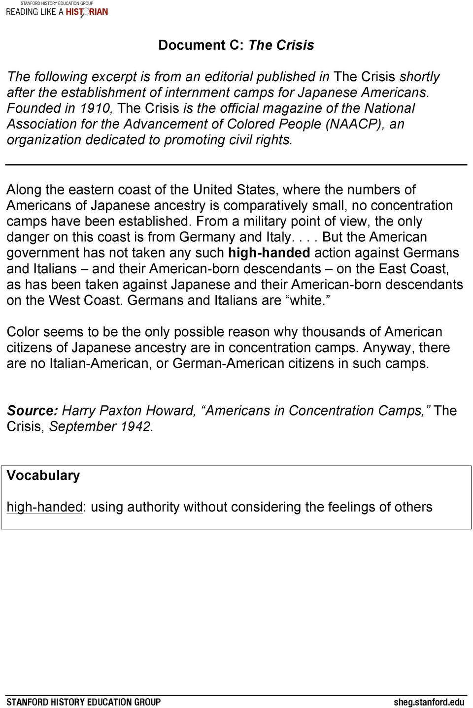Along the eastern coast of the United States, where the numbers of Americans of Japanese ancestry is comparatively small, no concentration camps have been established.