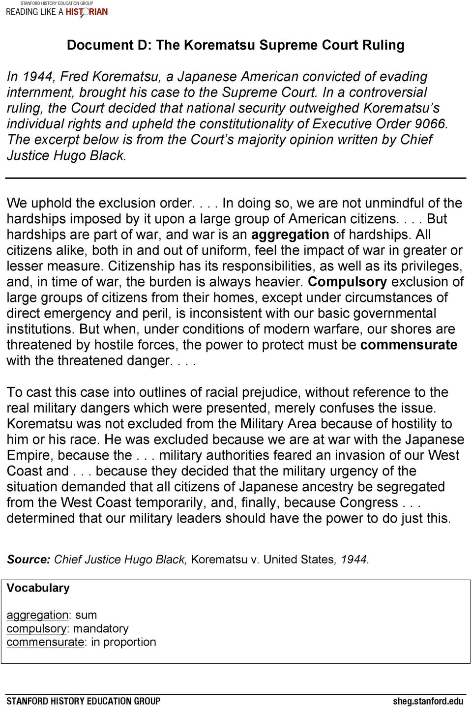 The excerpt below is from the Court s majority opinion written by Chief Justice Hugo Black. We uphold the exclusion order.