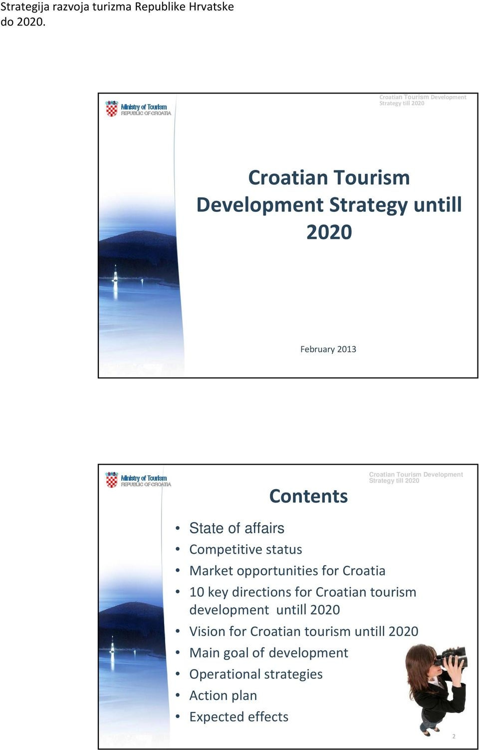 for Croatian tourism development untill 2020 Vision for Croatian tourism untill