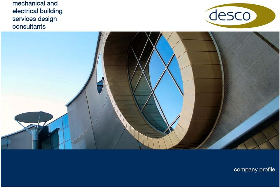 Mechanical and electrical building services design for Design consultancy services