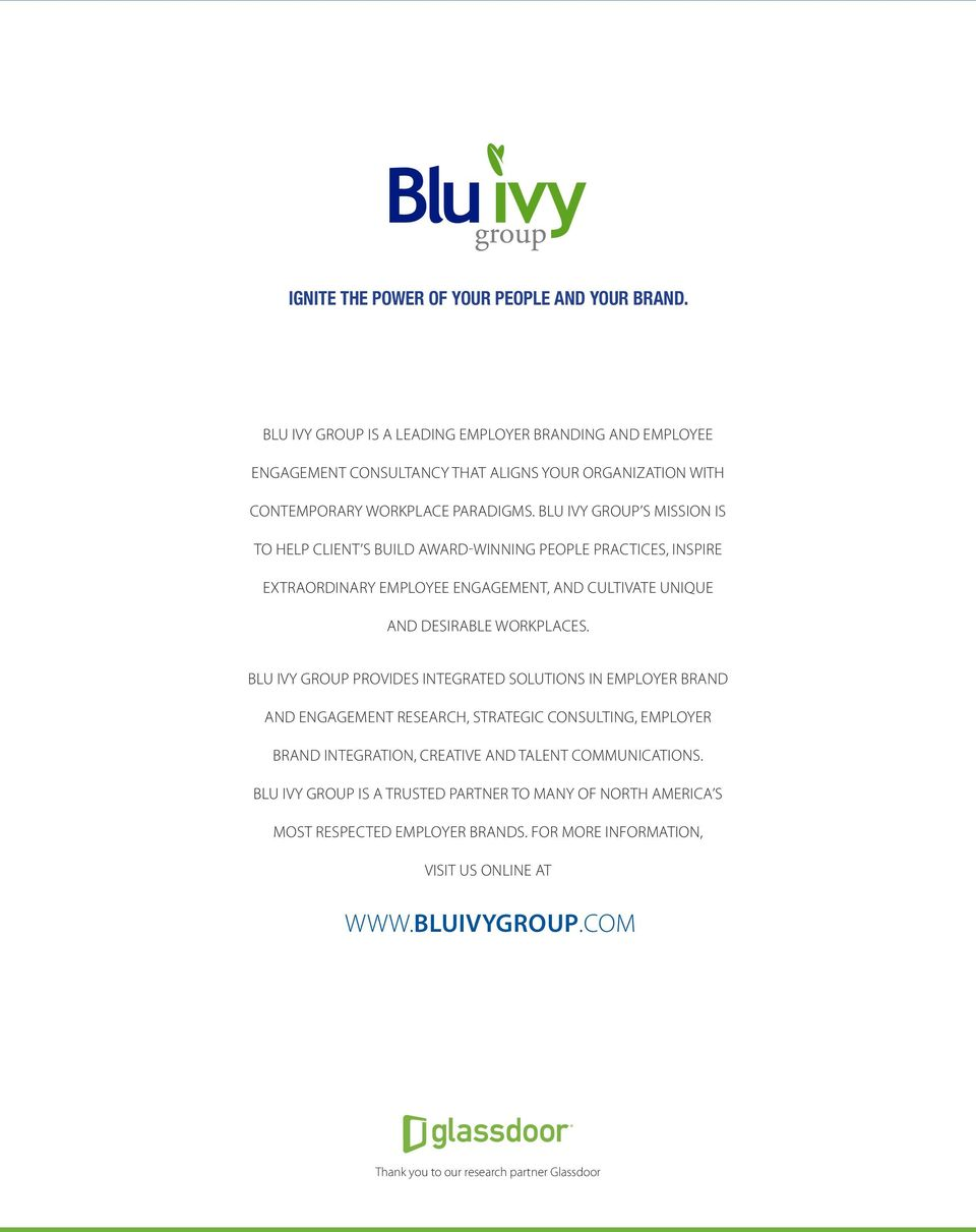 BLU IVY GROUP S MISSION IS TO HELP CLIENT S BUILD AWARD-WINNING PEOPLE PRACTICES, INSPIRE EXTRAORDINARY EMPLOYEE ENGAGEMENT, AND CULTIVATE UNIQUE AND DESIRABLE WORKPLACES.