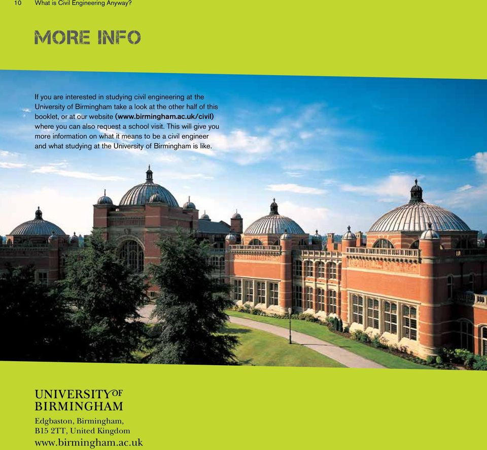 other half of this booklet, or at our website (www.birmingham.ac.uk/civil) where you can also request a school visit.
