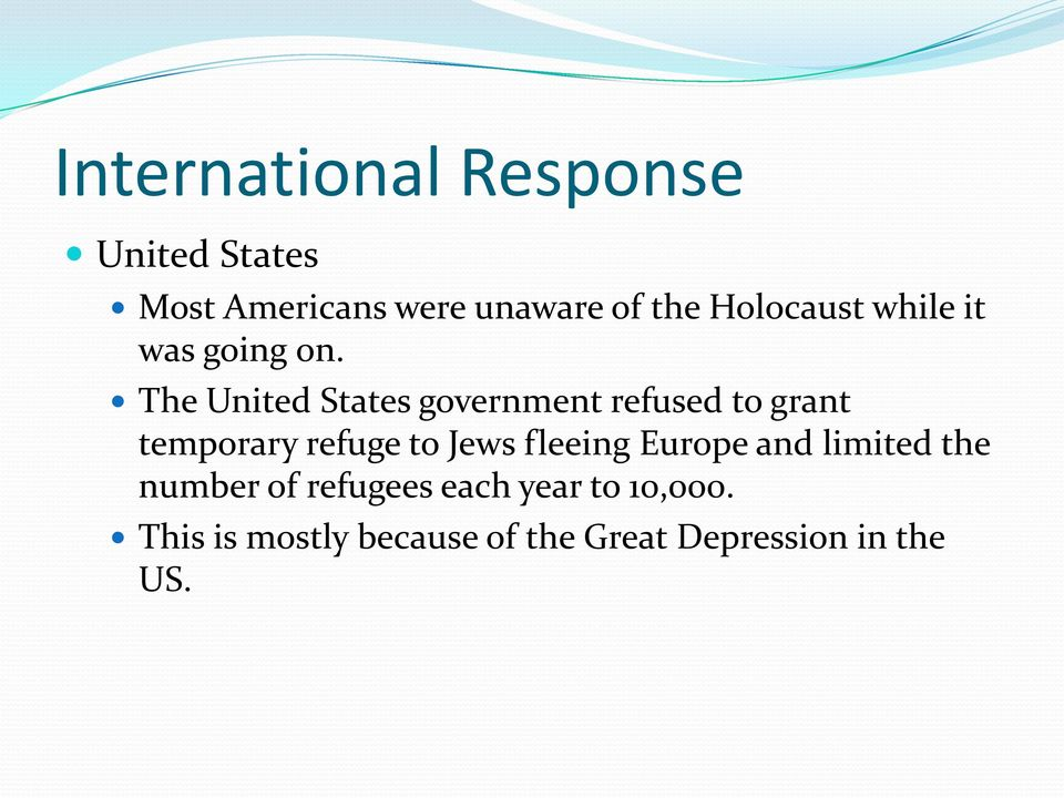 The United States government refused to grant temporary refuge to Jews