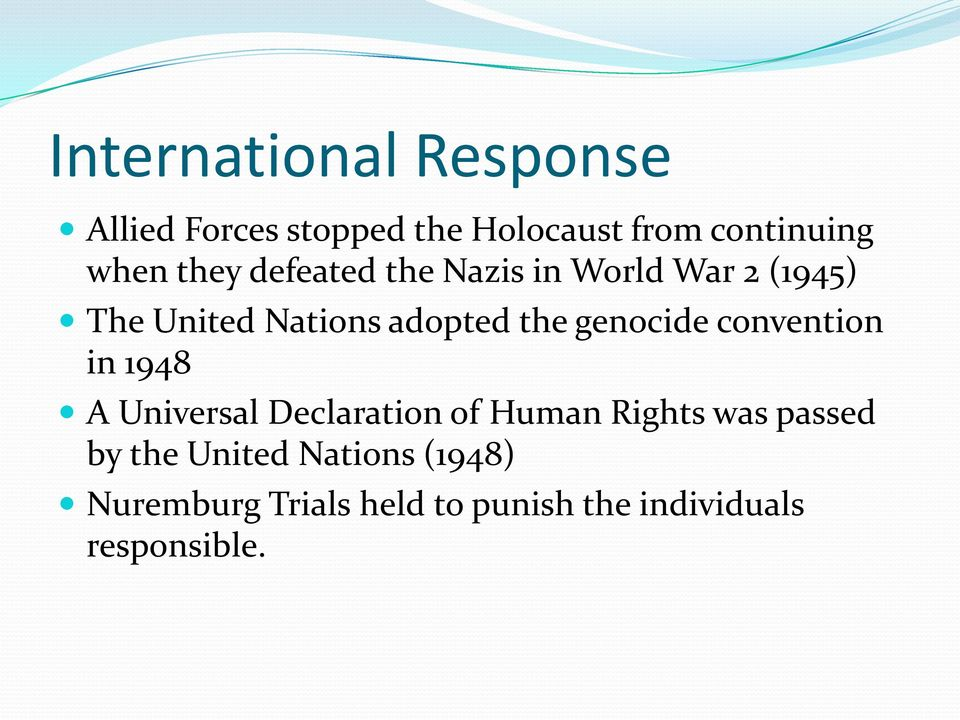 genocide convention in 1948 A Universal Declaration of Human Rights was passed by