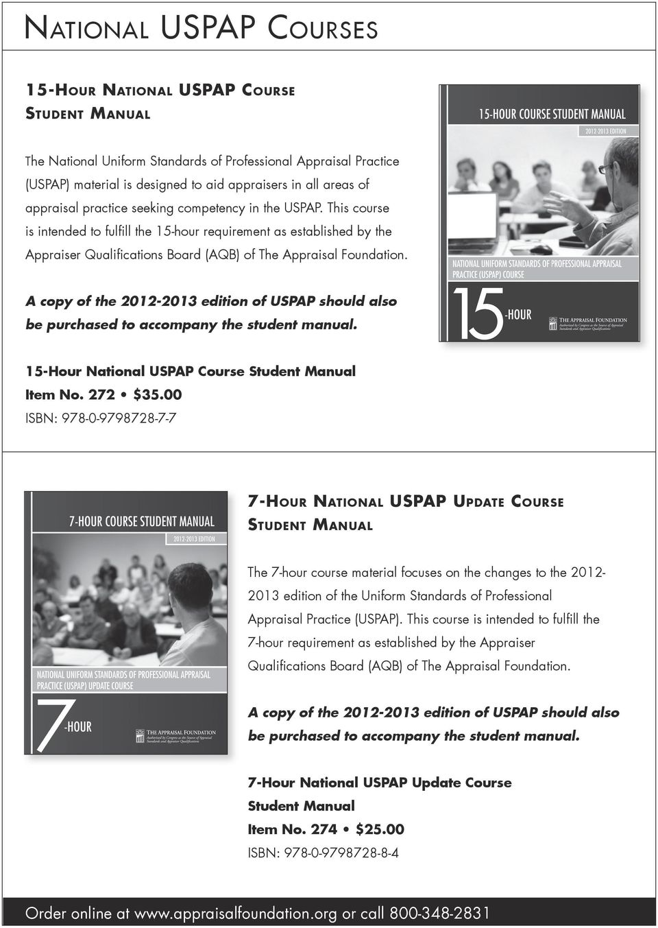 A copy of the 2012-2013 edition of USPAP should also be purchased to  accompany