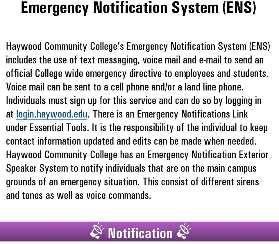 edu. There is an Emergency Notifications Link under Essential Tools. It is the responsibility of the individual to keep contact information updated and edits can be made when needed.