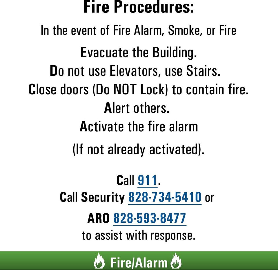 Close doors (Do NOT Lock) to contain fire. Alert others.