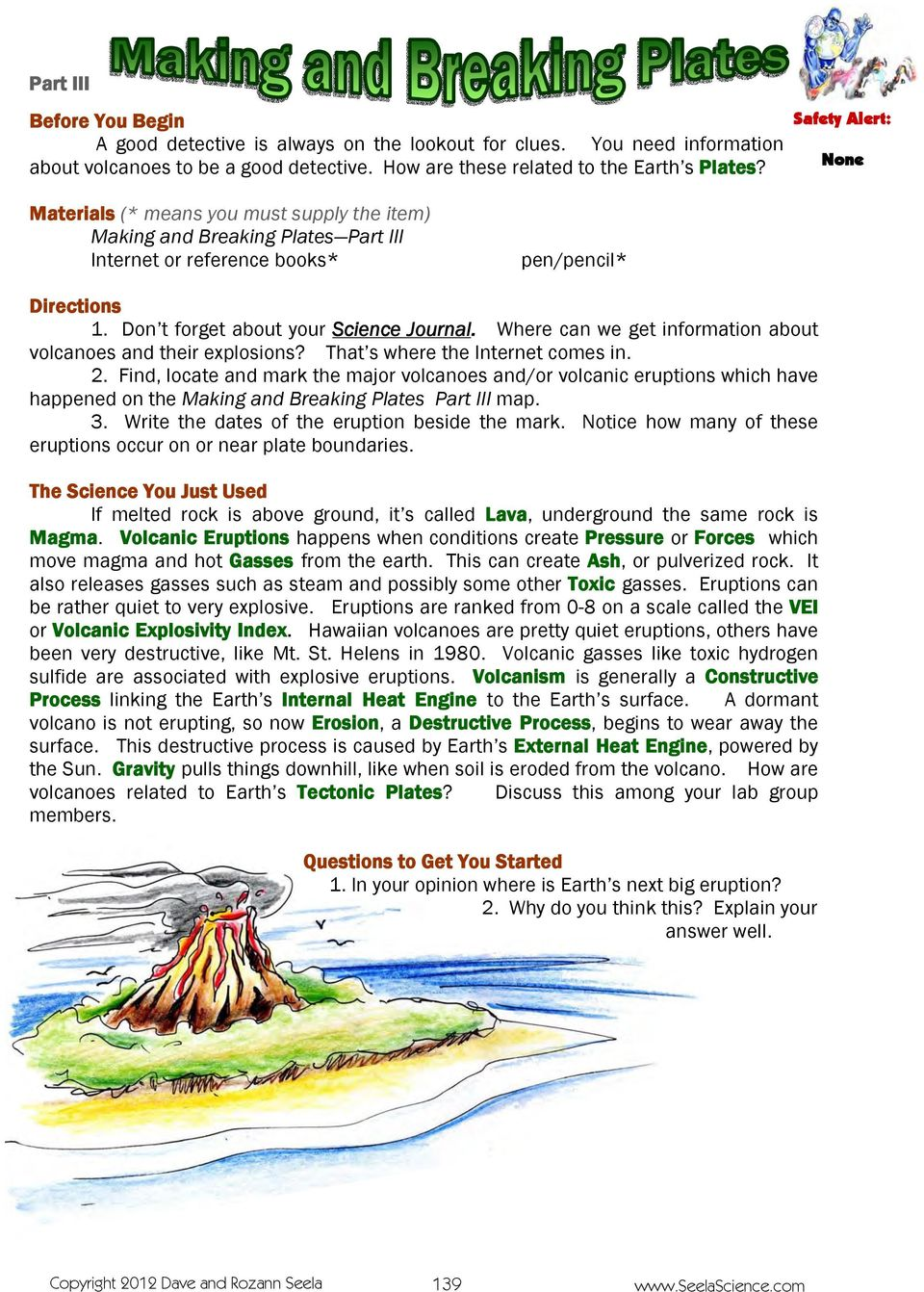 Where can we get information about volcanoes and their explosions? That s where the Internet comes in. 2.