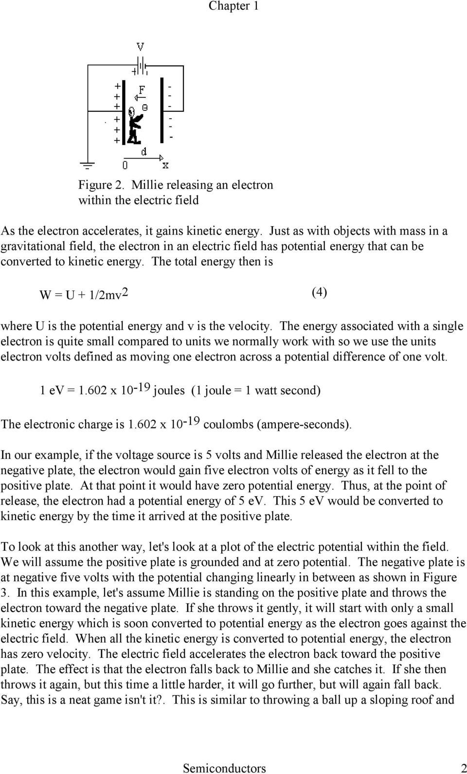 The total energy then is W = U + 1/2mv 2 (4) where U is the potential energy and v is the velocity.