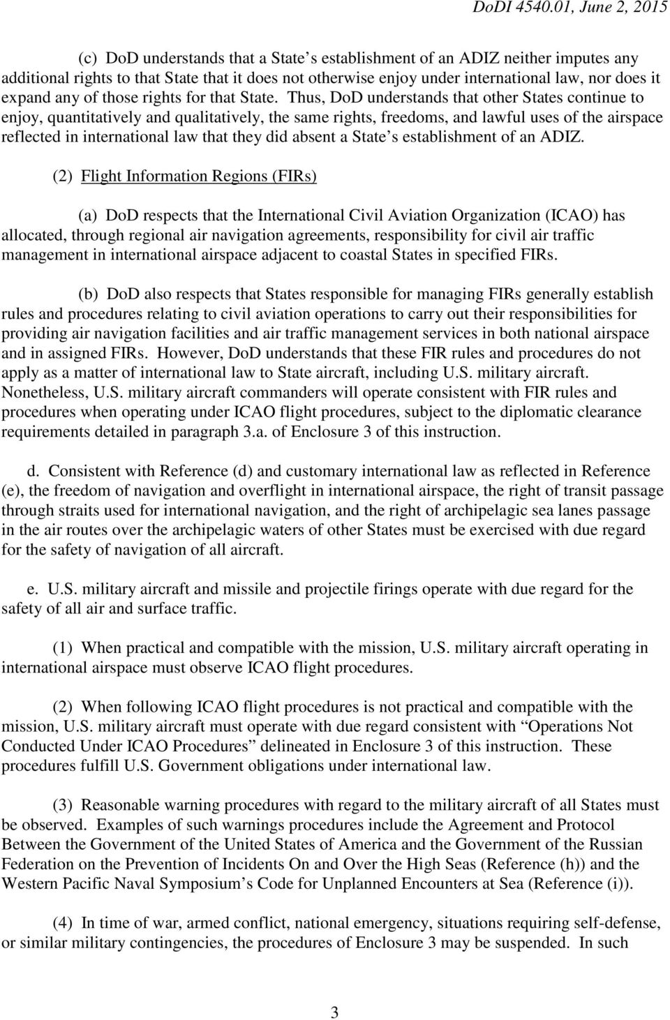 Thus, DoD understands that other States continue to enjoy, quantitatively and qualitatively, the same rights, freedoms, and lawful uses of the airspace reflected in international law that they did