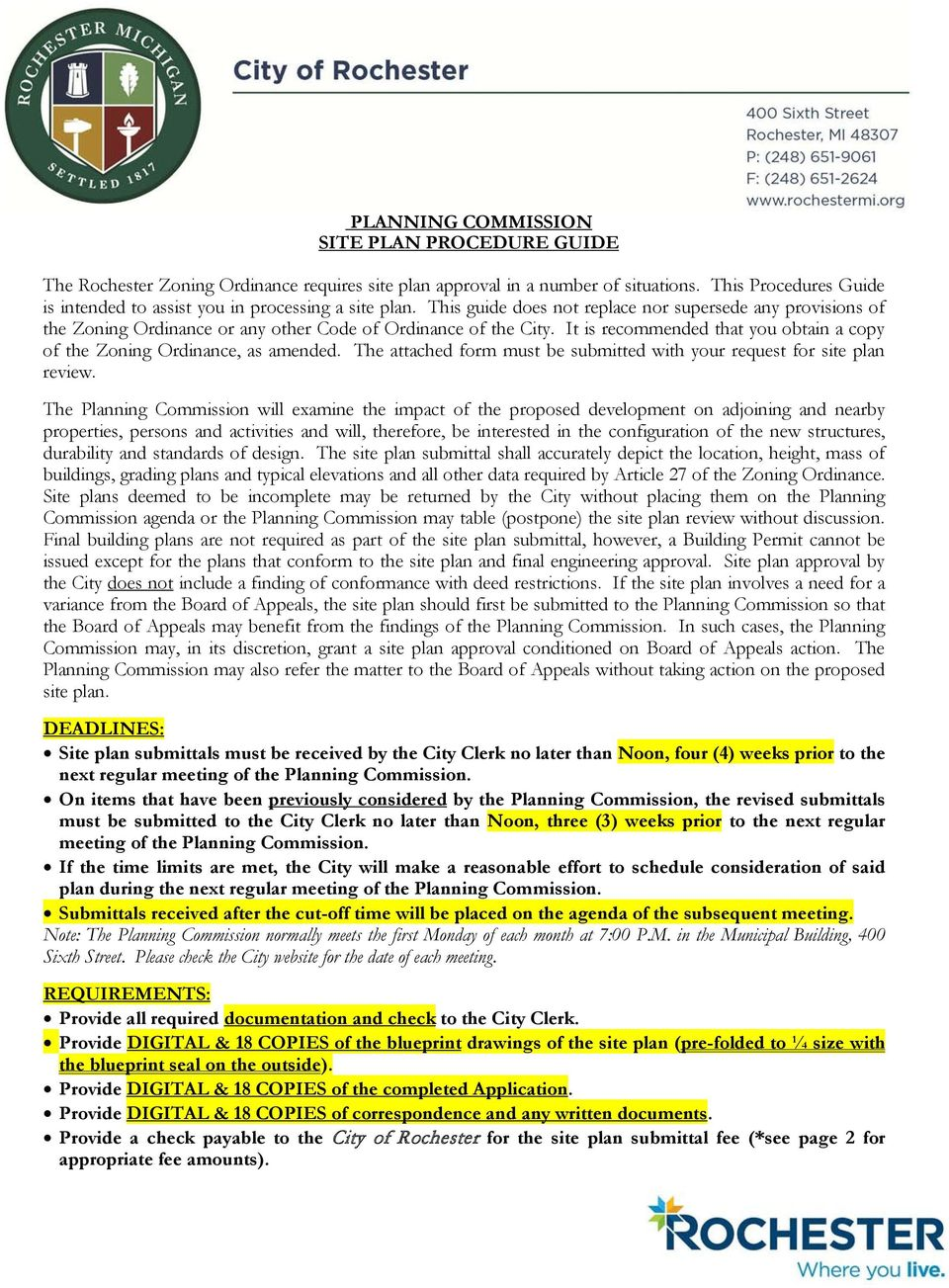 It is recommended that you obtain a copy of the Zoning Ordinance, as amended. The attached form must be submitted with your request for site plan review.