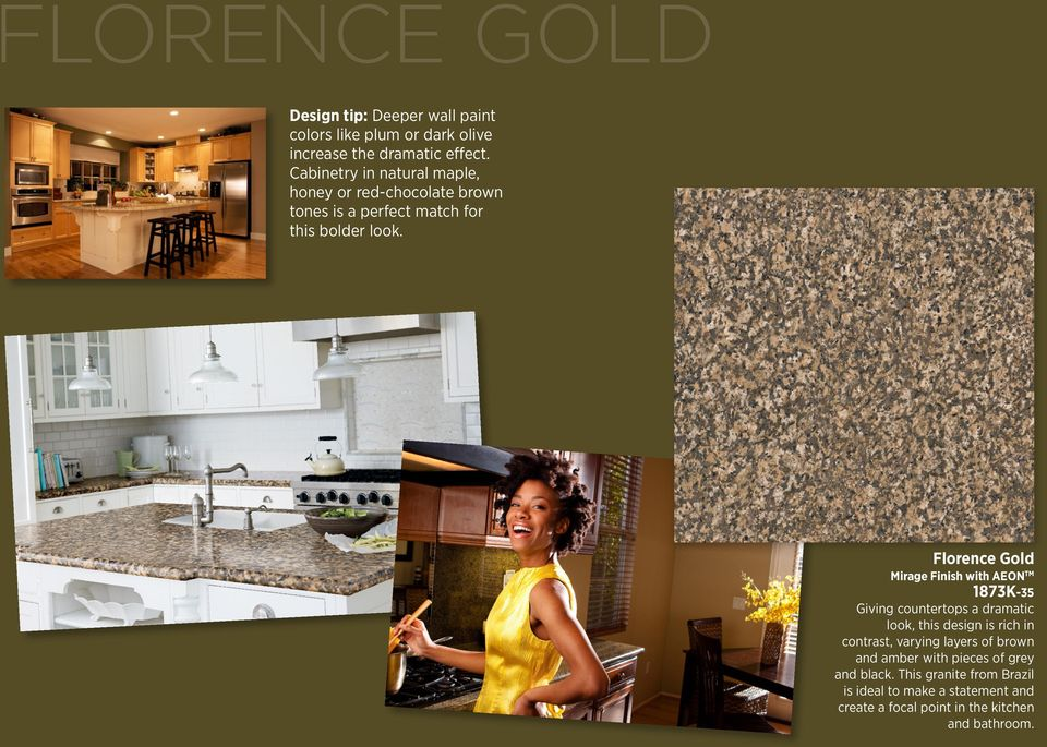 Florence Gold Mirage Finish with AEON TM 1873K-35 Giving countertops a dramatic look, this design is rich in contrast,