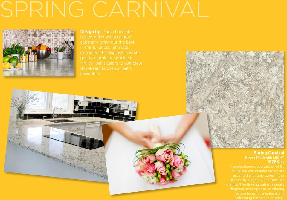 Spring Carnival Mirage Finish with AEON TM 1876K-35 A confectioner s overture of white chocolate and creamy brown are accented with grey tones