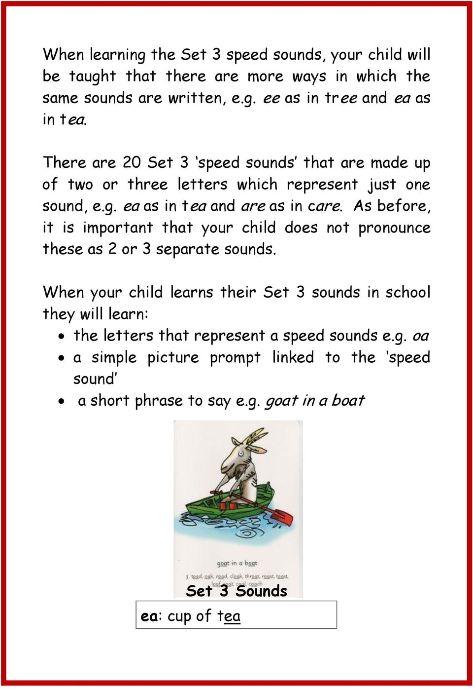 As before, it is important that your child does not pronounce these as 2 or 3 separate sounds.