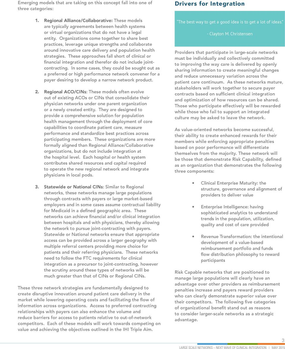Organizations come together to share best practices, leverage unique strengths and collaborate around innovative care delivery and population health strategies.