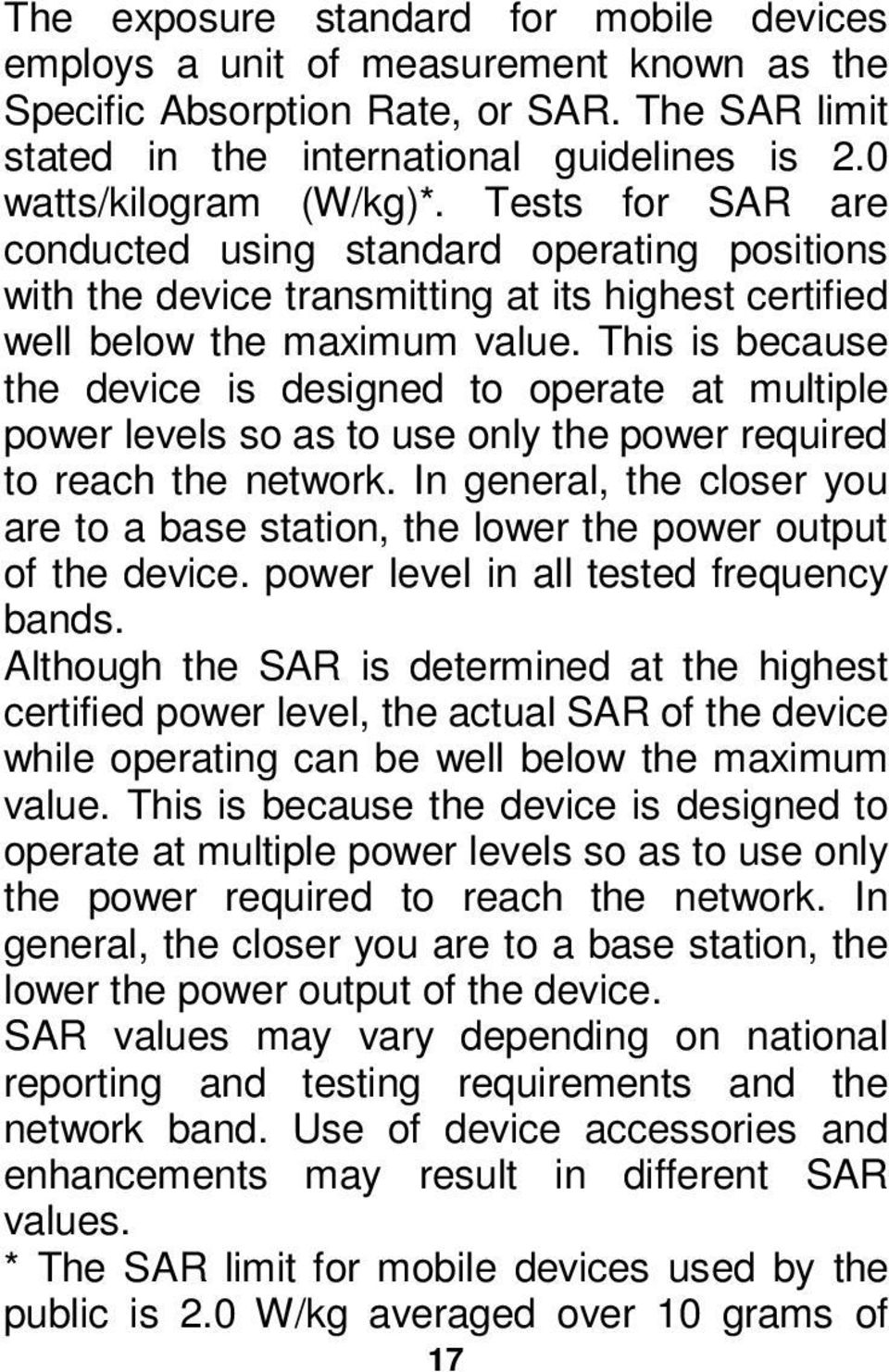 This is because the device is designed to operate at multiple power levels so as to use only the power required to reach the network.